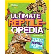 Ultimate Reptileopedia by WILSDON, CHRISTINA, 9781426321023
