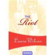 The Riot by Wilson, Laura, 9781631941023