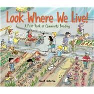 Look Where We Live! by Ritchie, Scot, 9781771381024