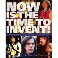 Now Is the Time to Invent! by Spielmann, Katherine; Connell, Steve; Marvin, J Neo; Ruttenberg, Jay, 9781891241024