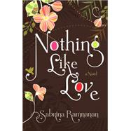 Nothing Like Love by RAMNANAN, SABRINA, 9780385681025