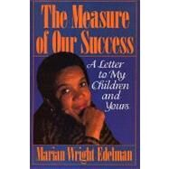 The Measure of Our Success by Edelman, Marian Wright, 9780807031025