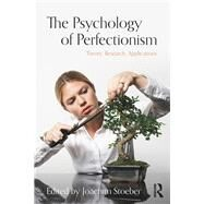 The Psychology of Perfectionism: Theory, Research, Applications by Stoeber; Joachim, 9781138691025