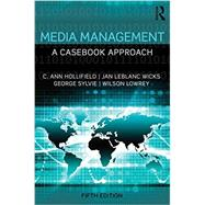 Media Management: A Casebook Approach by Hollifield; C. Ann, 9781138901025