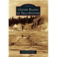 Geyser Basins of Yellowstone by Dunn, N. Genean, Dr.; Dunn, Thomas D., 9781467131025