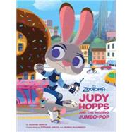 Zootopia: Judy Hopps and the Missing Jumbo-Pop by Disney Book Group, 9781484721025