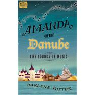 Amanda on the Danube by Foster, Darlene, 9781771681025