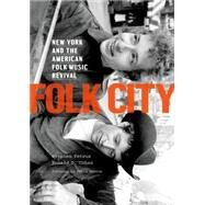 Folk City New York and the American Folk Music Revival by Petrus, Stephen; Cohen, Ronald D., 9780190231026