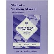 Student Solutions Manual for Mathematical Reasoning for Elementary School Teachers by Long, Calvin; DeTemple, Duane; Millman, R, 9780321901026