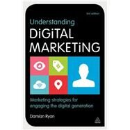 Understanding Digital Marketing by Ryan, Damian, 9780749471026