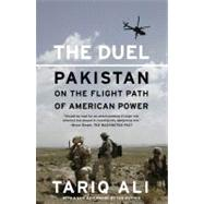 The Duel Pakistan on the Flight Path of American Power by Ali, Tariq, 9781416561026