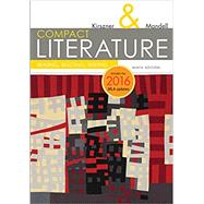 COMPACT Literature: Reading, Reacting, Writing, 2016 MLA Update by Kirszner, Laurie G.; Mandell, Stephen R., 9781337281027