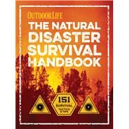 The Natural Disaster Survival Handbook by Outdoor Life, 9781681881027