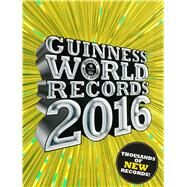 Guinness World Records 2016 by Unknown, 9781910561027
