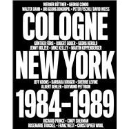 No Problem: Cologne / New York, 1984-1989 by Zwirner, David; Nickas, Bob; Diederichsen, Diedrich, 9781941701027