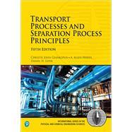 Transport Processes and Separation Process Principles by Geankoplis, Christie John; Hersel, Allen H.; Lepek, Daniel H., 9780134181028