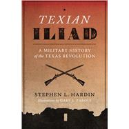 ISBN 9780292731028 product image for Texian Iliad: A Military History of the Texas Revolution, 1835-1836 | upcitemdb.com