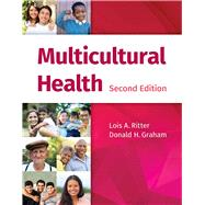 Multicultural Health by Ritter, Lois A.; Graham, Donald H., 9781284021028