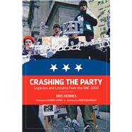Crashing the Party: Legacies and Lessons from the Rnc 2000 by Hermes, Kris; Sitrin, Marina; Boghosian, Heidi (AFT), 9781629631028