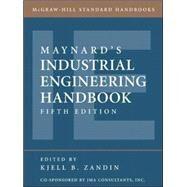 Maynard's Industrial Engineering Handbook by Zandin, Kjell; Maynard, Harold, 9780070411029