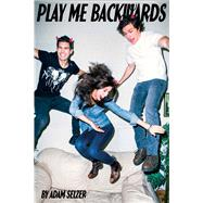 Play Me Backwards by Selzer, Adam, 9781481401029