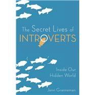 The Secret Lives of Introverts by Granneman, Jenn, 9781510721029