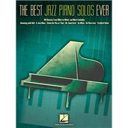The Best Jazz Piano Solos Ever: 80 Classics from Miles to Monk, and More! by Hal Leonard Publishing Corporation, 9781617741029