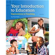 Your Introduction to Education Explorations in Teaching, Enhanced Pearson eText with Loose-Leaf Version -- Access Card Package by Powell, Sara D., 9780133831030