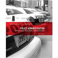 Police Administration Structures, Processes, and Behavior by Swanson, Charles R.; Territo, Leonard J.; Taylor, Robert E., 9780135121030