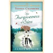 Sidney Chambers and The Forgiveness of Sins by Runcie, James, 9781632861030