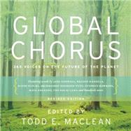 Global Chorus 365 Voices on the Future of the Planet by MacLean, Todd E., 9781771601030