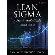 Lean Sigma--A Practitioner's Guide by Wedgwood, Ian, PhD, 9780133991031