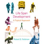 Life Span Development A Topical Approach by Feldman, Robert S., Ph.D., 9780205951031