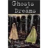 Ghosts of Dreams by Kellerman, Henry, 9781569801031