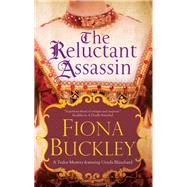 The Reluctant Assassin by Buckley, Fiona, 9781780291031
