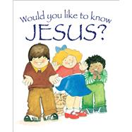 Would You Like to Know Jesus? by Reeves, Eira; Jefferson, Graham, 9781781281031