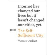 The Self-Sufficient City by Guallart, Vicente, 9781940291031