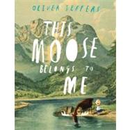 This Moose Belongs to Me by Jeffers, Oliver; Jeffers, Oliver, 9780399161032