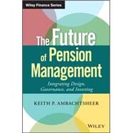 The Future of Pension Management by Ambachtsheer, Keith P., 9781119191032