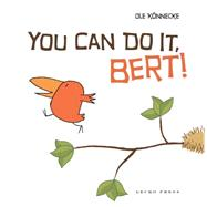 "You Can Do It, Bert! by K""nnecke, Ole, 9781927271032"