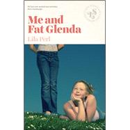 Me and Fat Glenda by Perl, Lila, 9781939601032