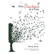 One Blackbird at a Time by Barker, Wendy, 9781943491032
