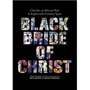 Black Bride of Christ by Houchins, Sue E.; Fra-molinero, Baltasar, 9780826521033