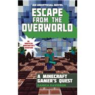 Escape from the Overworld: A Minecraft Gamer's Quest by Davidson, Danica, 9781634501033