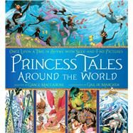 Princess Tales Around the World Once Upon a Time in Rhyme with Seek-and-Find Pictures by MacCarone, Grace; De Marcken, Gail, 9781250061034