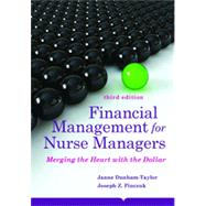 Financial Management for Nurse Managers: Merging the Heart With the Dollar by Dunham-Taylor, Janne; Pinczuk, Joseph Z., 9781284031034