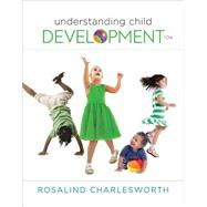 Understanding Child Development by Charlesworth, Rosalind, 9781305501034