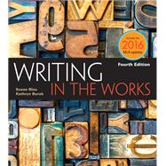 Writing in the Works, 2016 MLA Update by Blau, Susan; Burak, Kathryn, 9781337281034