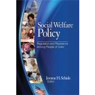 Social Welfare Policy : Regulation and Resistance among People of Color