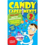 Candy Experiments 2 by Leavitt, Loralee, 9781449461034